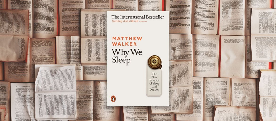 Why we sleep Matthew Walker Book Review